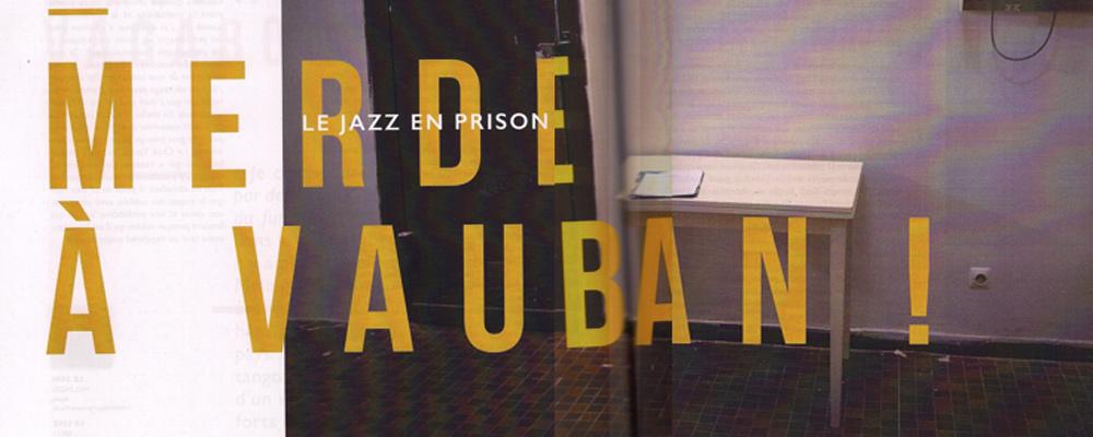 JAZZ news – Le Jazz en prison